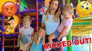 KICKED OUT OF FAMILY FUN INDOOR PLAYGROUND! 😢