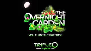 Triple O - We can be more Remix  {The Overnight Garden Mixtape)