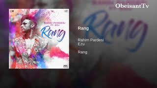 Rang by Rahim Pardesi  (ft EZU) full audio version