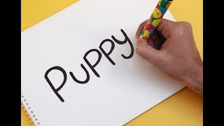 How to turn word PUPPY into a Cartoon Christmas PUPPY ! Learn drawing art on paper for kids
