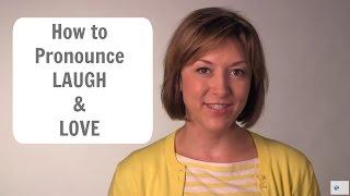How to Pronounce LAUGH & LOVE - American English Pronunciation Lesson