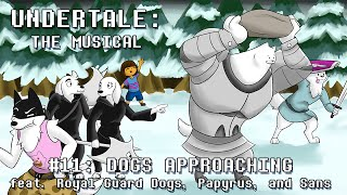 Undertale the Musical - Dogs Approaching