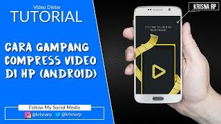 Tutorial Cara Compress / Memperkecil Ukuran File Video di Android