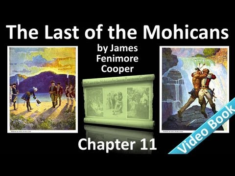 Chapter 11 - The Last of the Mohicans by James Fenimore Cooper
