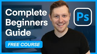 The Complete beginners guide to Adobe Photoshop | Course overview & breakdown