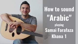 "How to sound ""Arabic"" with ornamentation on the Oud."