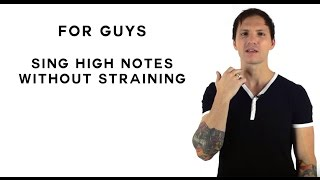 How to Sing High Notes for Guys Without Straining