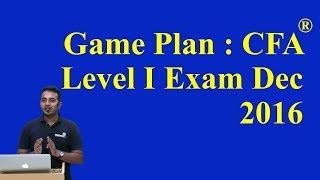 Game Plan : CFA Level 1 Exam Dec 2016