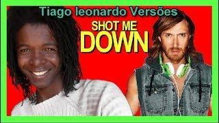 David Guetta  - Shot me down (Versão em português) Tiago leonardo Versões