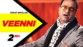 Veenni Surjit Bhullar Brand New Punjabi Songs Full HD | Punjabi Songs | Speed Records