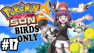 POKEMON SUN - BIRDS ONLY! - Who let the Dogs Out - Pt. 17