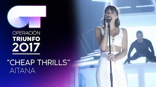 CHEAP THRILLS - Aitana   OT 2017   Gala 10