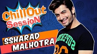 What Does SSHARAD MALHOTRA aka RISHI From KASAM TERE PYAAR KI Do In His Free Time | CHILLOUT SESSION