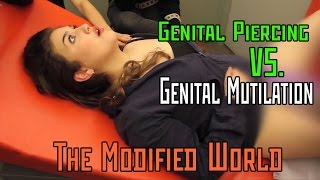 Female Genital Piercing VERSUS Female Genital Mutilation (circumcision)- THE MODIFIED WORLD