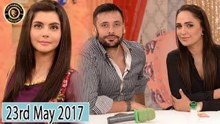 Good Morning Pakistan - Guest: Tipu Sharif & Asimyar Tiwana - 23rd May 2017 - Top Pakistani show
