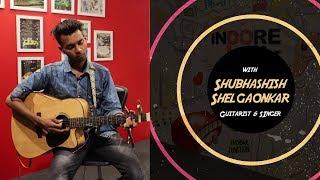 Artist Talk: Shubhashish Shelgaonkar, Winner Red FM 'TashanBaaz'