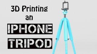 C3P - 3D Printing an Iphone Tripod