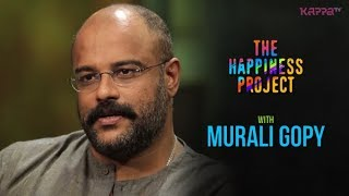 Murali Gopy - The Happiness Project - Kappa TV