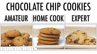 4 Levels of Chocolate Chip Cookies: Amateur to Food Scientist | Epicurious