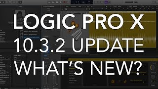 LOGIC X 10.3.2 UPDATE | What's New? Overview of new features!