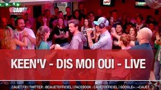 Keen'V - Dis Moi Oui - Live - C'Cauet sur NRJ