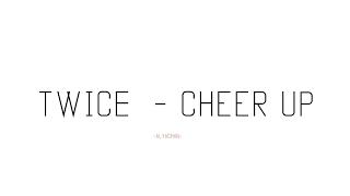 TWICE  - Cheer Up ( Lyrics ) ( Romanization )