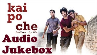 Kai Po Che| Audio Jukebox | Shushant Singh | Amit Trivedi