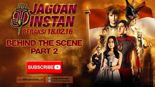 JAGOAN INSTAN Behind The Scene Part 2
