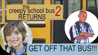 THE CREEPY SCHOOL BUS RETURNS text story