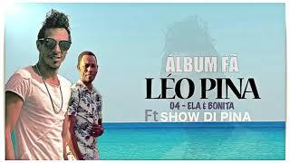 Leo Pina | Ela é Bonita Feat Show di Pina