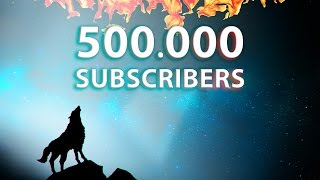 Reached 500,000 Subscribers! THANKS!