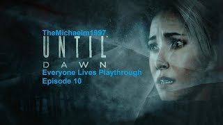 Until Dawn:Everyone Lives Playthrough: Chapter 10