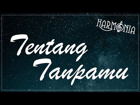 Download Lagu HARMONIA - TENTANG TANPAMU (OFFICIAL LYRIC VIDEO) MP3