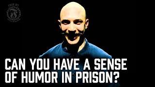 Can you have a Sense of Humor in Prison? - Prison Talk 11.8