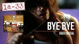 Bye- Bye - La-33 - Video Oficial