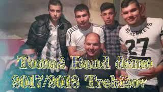 Tomaš Band demo 2017/2018 Trebišov - CELY ALBUM