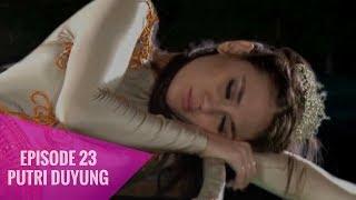 Putri Duyung - Episode 23