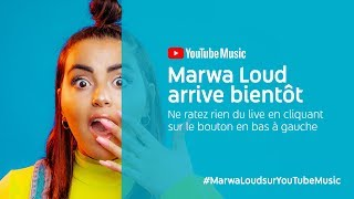 Marwa Loud part en Live sur YouTube Music ! #MarwaLoudsurYouTubeMusic