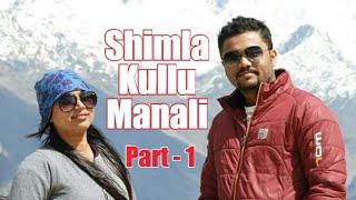 Kolkata to Shimla, Kullu & Manali (Part - 1)