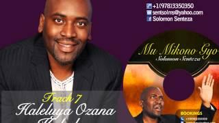 Solomon Senteza -- Mu Mikono Gyo - TRACK 7. Haleluya Ozana Kabaka