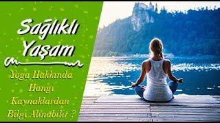 Yoga Hakkında Hangi Kaynaklardan Bilgi Alınabilir?
