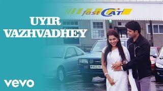 Thoondil - Uyir Vazhvadhey Video | Shaam, Sandhya | Abhishek Ray
