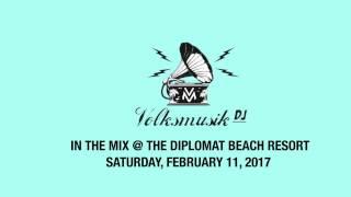Volksmusik DJ at The Diplomat Beach Resort - Saturday, February 11, 2017