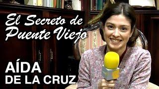 Aída de la Cruz (El secreto de Puente Viejo):