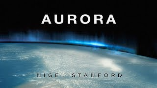Aurora - From Solar Echoes - Nigel Stanford (official Visual)