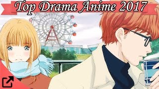 Top 25 Drama Anime 2017 (All The Time)
