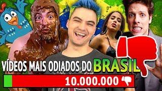 10 VÍDEOS MAIS ODIADOS DO BRASIL!