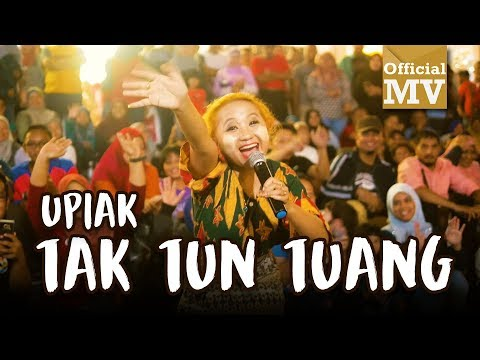 Upiak - Tak Tun Tuang (NEW VER.) (Official Music Video)