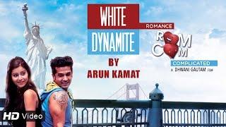 White Dynamite - Gujarati Songs 2016 | Arun Kamat | Romance Complicated |
