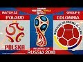 Poland vs Colombia ⚽️ 🔴 | FIFA World Cup Russia 2018 | Match 32 | 24/06/2018